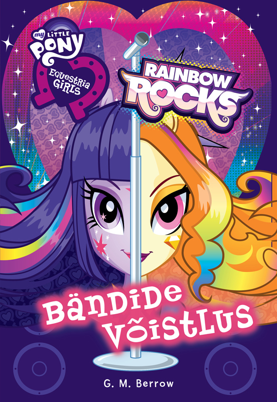 Gillian M. Berrow Equestria Girls. Bändide võistlus gillian burn motivation for dummies