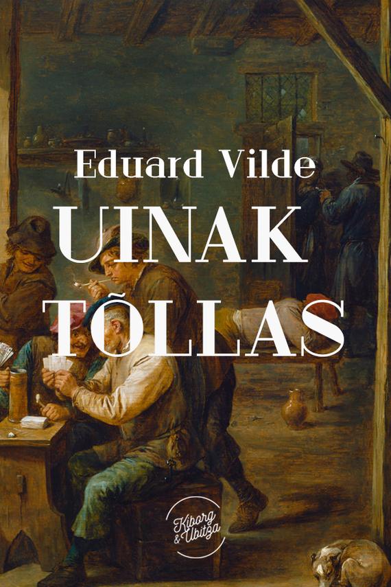 Eduard Vilde Uinak tõllas  цена и фото