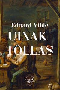 Eduard Vilde - Uinak t?llas