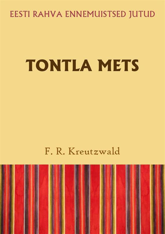 Friedrich Reinhold Kreutzwald Tontla mets ISBN: 9789949982035 tana french vaikiv mets