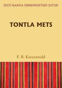 Kreutzwald, Friedrich Reinhold  - Tontla mets