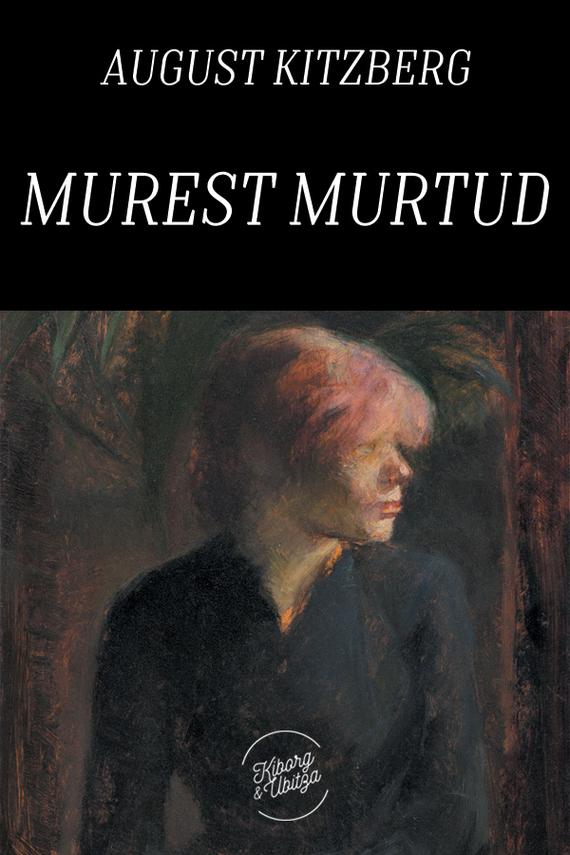 August Kitzberg Murest murtud ivar soopan rännakud murtud maal