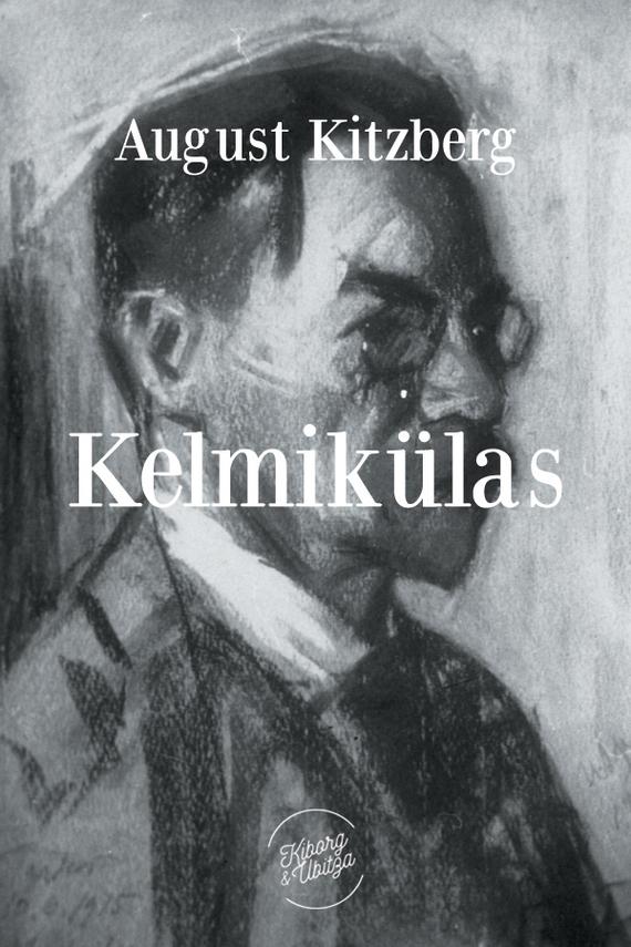 August Kitzberg Kelmikülas august jakobson varesejutud