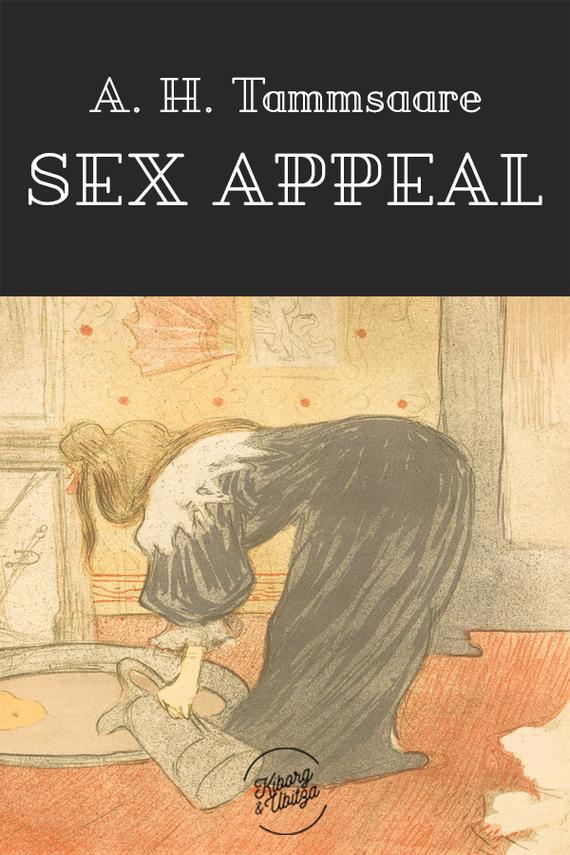 Anton Hansen Tammsaare Sex appeal ISBN: 9789949982301 цена