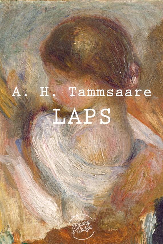 Anton Hansen Tammsaare Laps ISBN: 9789949982325 цена