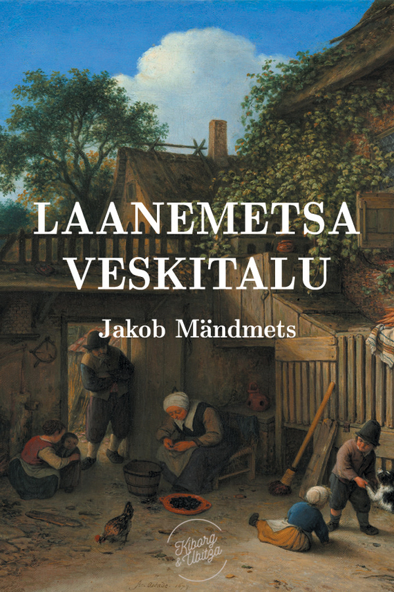 Jakob Mändmets Laanemetsa veskitalu jakob mändmets tuim rahvas