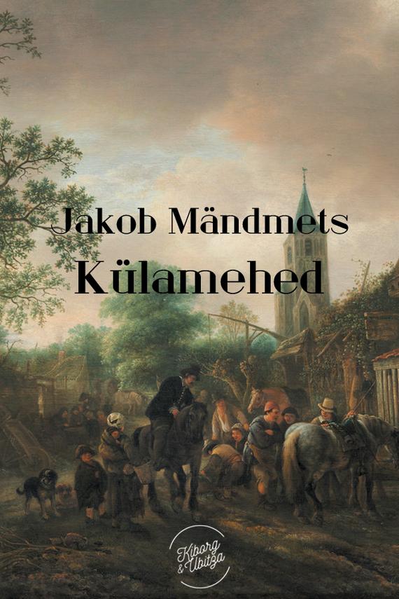 Jakob Mändmets Külamehed jakob mändmets needmine