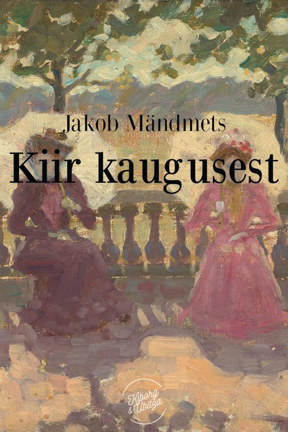 Jakob Mändmets Kiir kaugusest jakob mändmets tuim rahvas