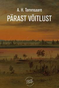 Tammsaare, Anton Hansen  - P?rast v?itlust