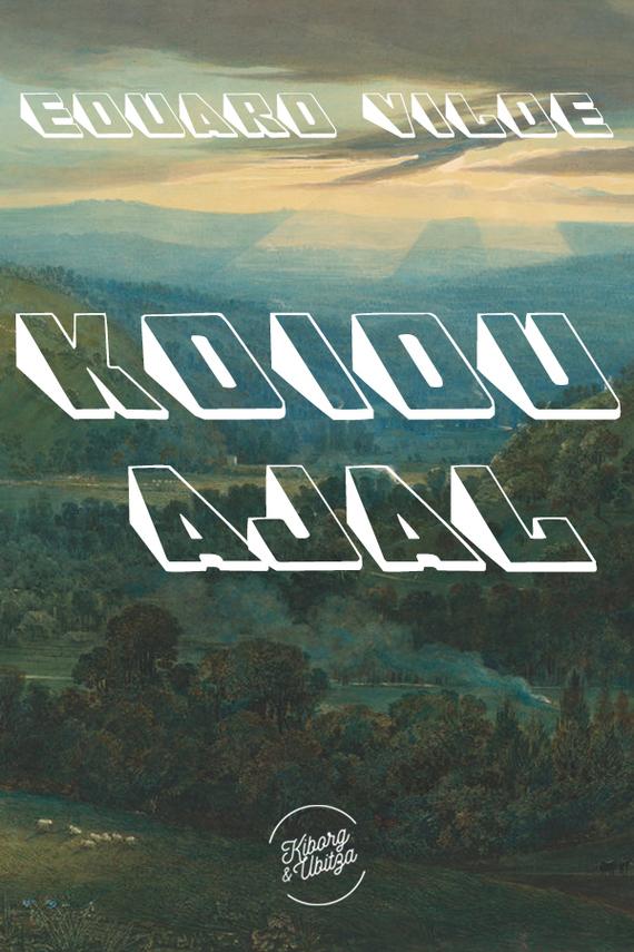 Обложка книги Koidu ajal, автор Vilde, Eduard
