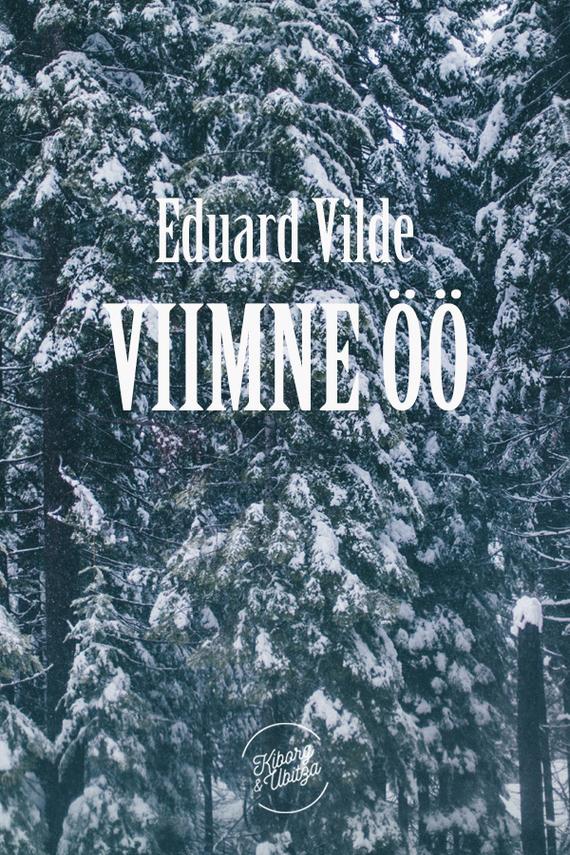Eduard Vilde Viimne öö eduard vilde liha
