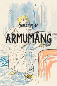 Vilde, Eduard  - Armum?ng