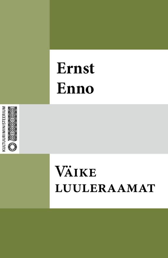 Ernst Enno Väike luuleraamat ISBN: 9789949530083 johanna spyri väike heidi isbn 9789949459490