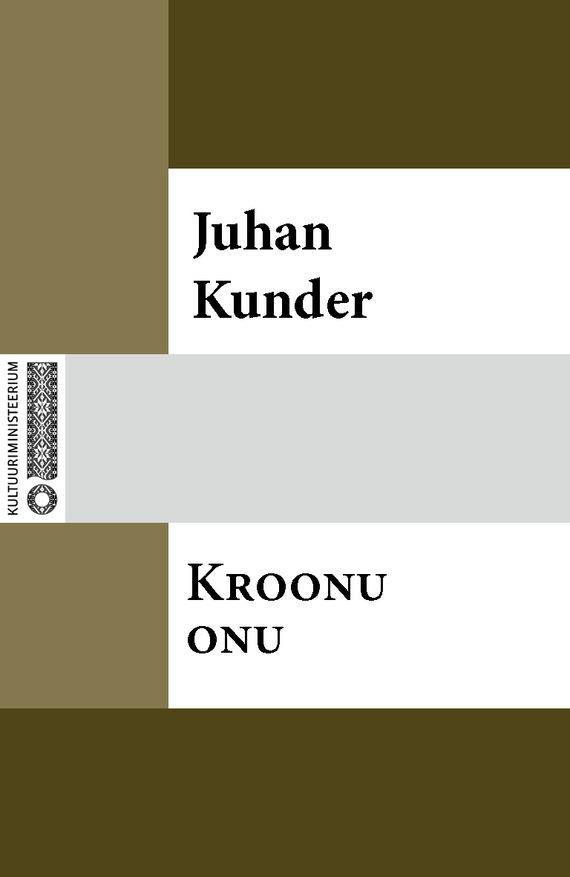 Juhan Kunder Kroonu onu ISBN: 9789949530144 juhan kunder imelik peegel