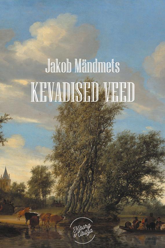 Jakob Mändmets Kevadised veed jakob mändmets vana püss