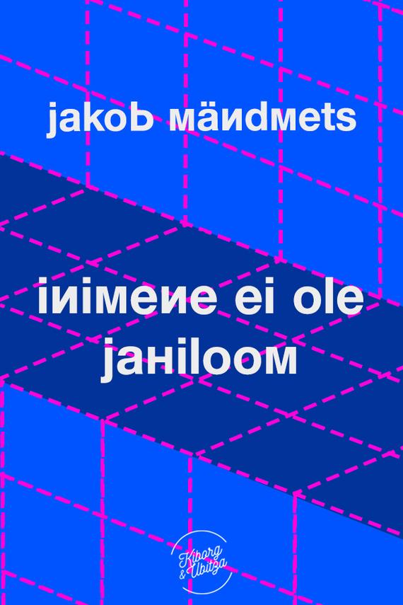 Jakob Mändmets Inimene ei ole jahiloom jakob mändmets velsandi plika