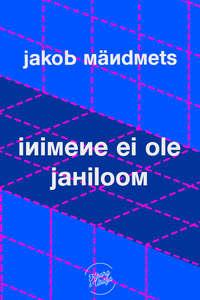 M?ndmets, Jakob  - Inimene ei ole jahiloom
