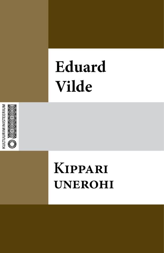 Eduard Vilde Kippari unerohi eduard vilde liha