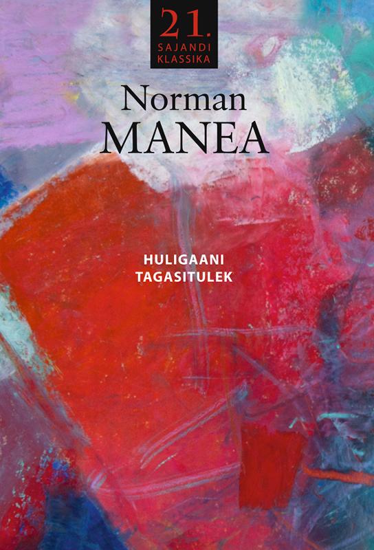 Norman Manea Huligaani tagasitulek jadis ja 80