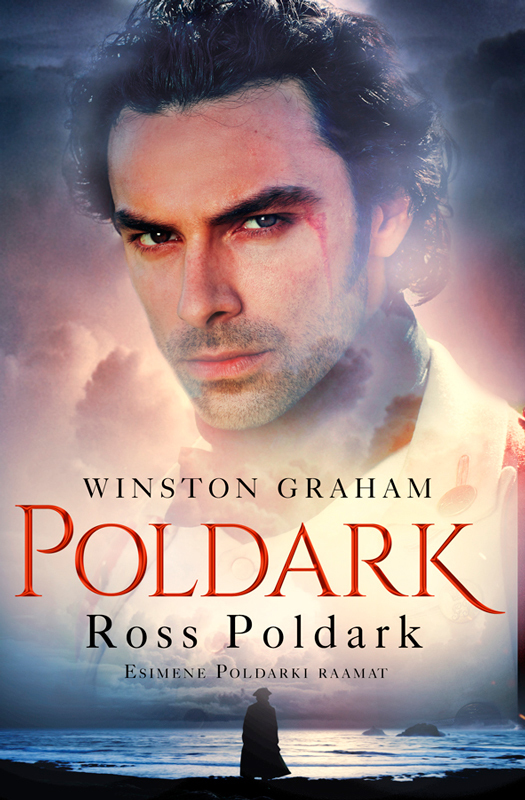 Winston Graham Ross Poldark. Esimene Poldarki raamat