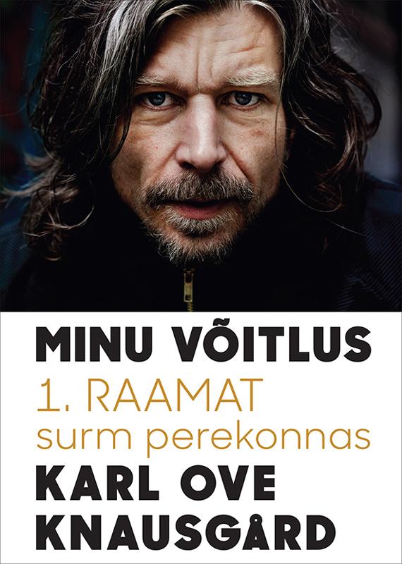 Karl Ove Knausgård Minu võitlus. 1. raamat. Surm perekonnas ISBN: 9789985337912 ene timmusk minu kanada