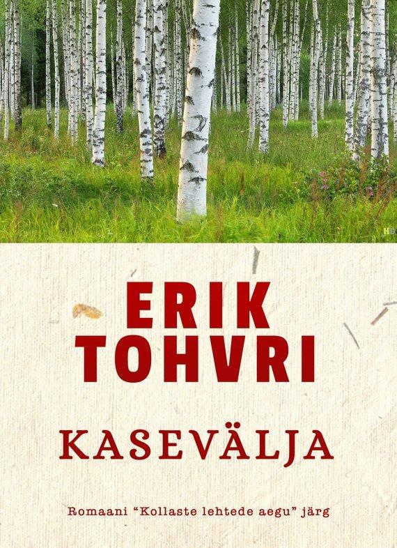 Erik Tohvri Kasevälja erik tohvri e armastus