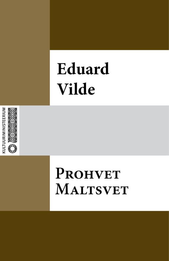Eduard Vilde Prohvet Maltsvet