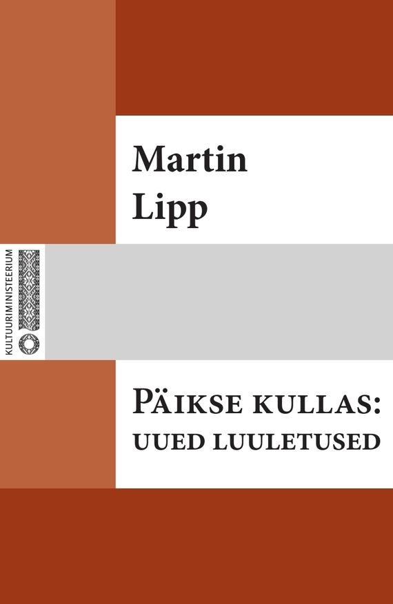 Martin Lipp Päikse kullas : uued luuletused ISBN: 9789949546299 johanna spyri väikese heidi uued lood isbn 9789949459506