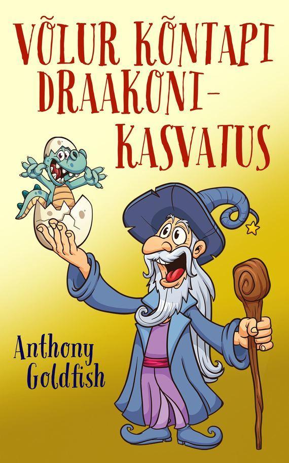Anthony Goldfish Võlur Kõntapi draakonikasvatus