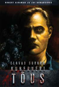 Robert  Kirkman - Elavad surnud: Kuberneri t?us