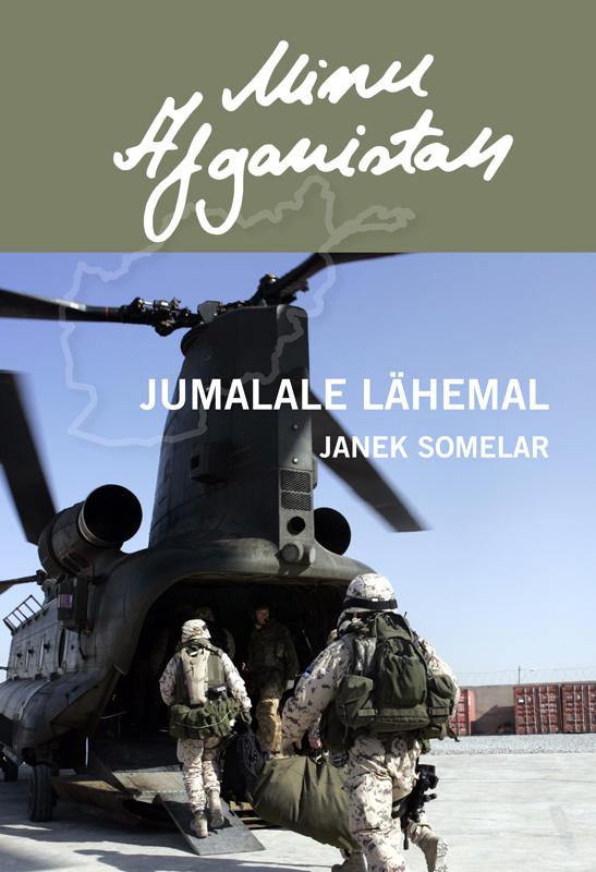 Janek Somelar Minu Afganistan. Jumalale lähemal tiina jõgeda kiri iseendale mida ma tean nüüd eesti ekspressi raamat