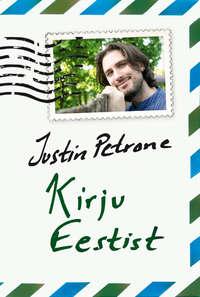 Justin Petrone - Kirju Eestist