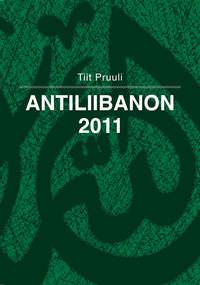 Tiit Pruuli - Antiliibanon 2011