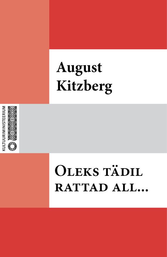 August Kitzberg Oleks tädil rattad all… august kitzberg kauka jumal