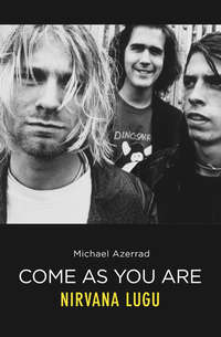 Michael  Azerrad - Come As You Are. Nirvana lugu