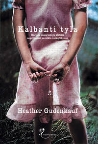 Gudenkauf, Heather   - Kalbanti tyla