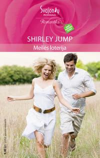 Jump, Shirley  - Meilės loterija