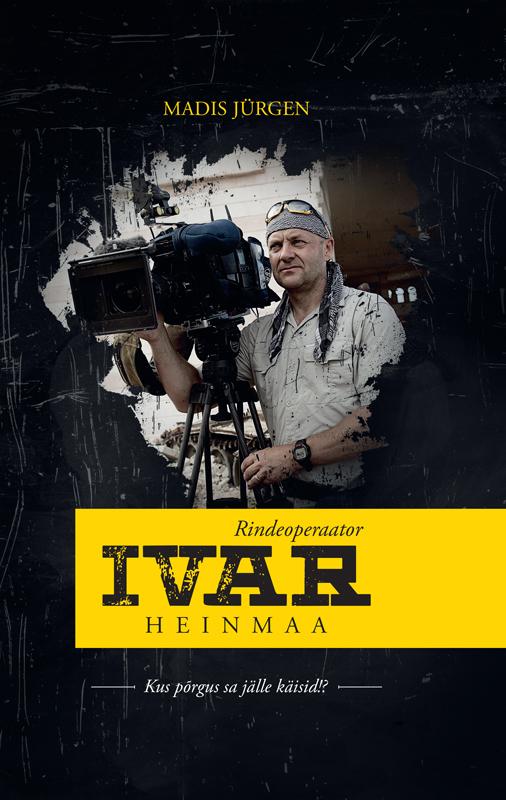 Madis Jürgen Rindeoperaator Ivar Heinmaa ivari vee armastusega venemaast