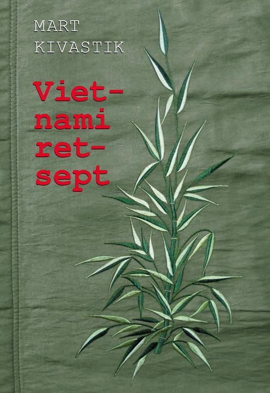 Mart Kivastik Vietnami retsept mart poom minu lugu page 7