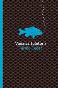 Teder, Tarmo  - Vanaisa tuletorn