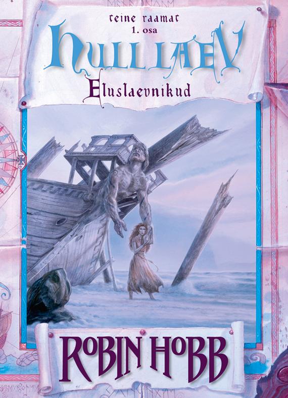 Robin Hobb Hull laev. Eluslaevnike triloogia II raamat. 1. osa