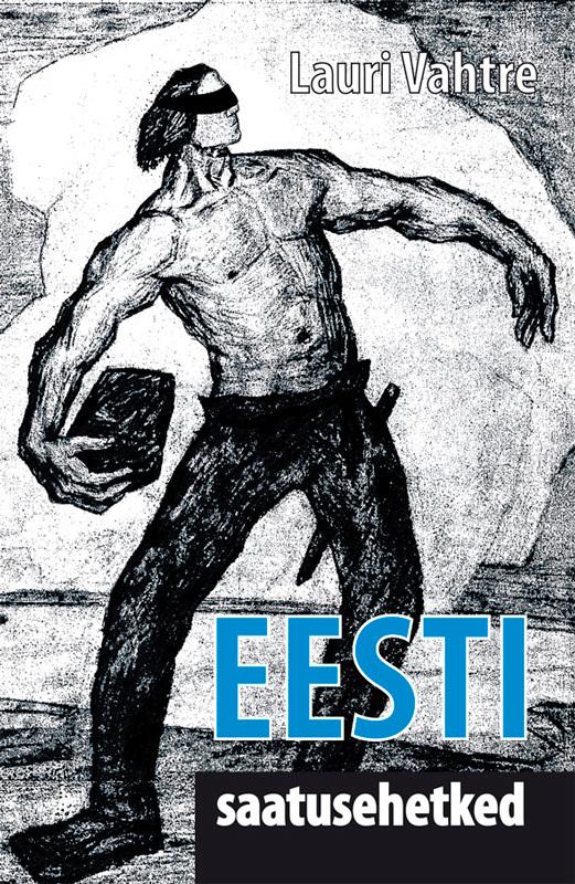 Lauri Vahtre Eesti saatusehetked urmas bereczki eesti avastamine tekstikogumik varaste ungari eesti kontaktide ajaloo juurde isbn 9789949339846