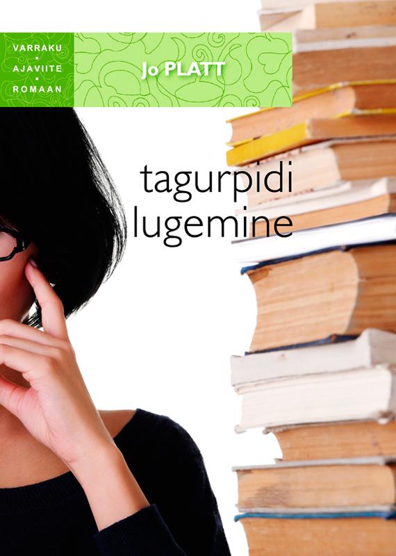 Обложка книги Tagurpidi lugemine. Sari Varraku ajaviiteromaan, автор Platt, Jo