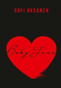 Sofi Oksanen - Baby Jane