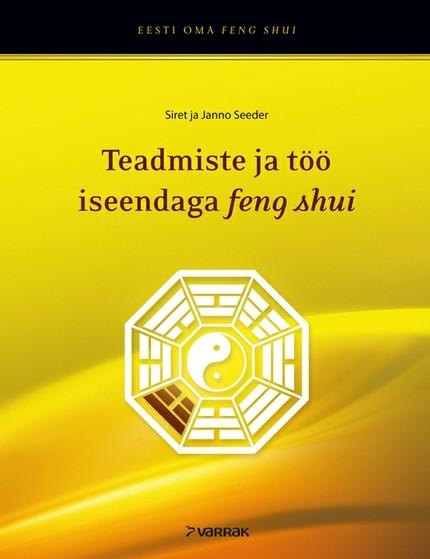 Janno Seeder Feng shui ja bagua: teadmiste ja töö iseendaga feng shui meister denise liotta dennise klassikaline feng shui jõukuse ja heaolu suurendamiseks