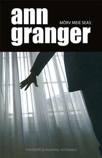 Granger, Ann  - M?rv meie seas