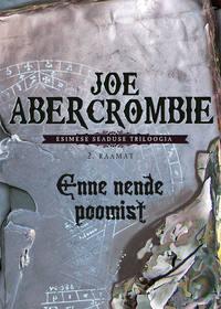 Abercrombie, Joe  - Enne nende poomist. Esimese seaduse triloogia 2. raamat