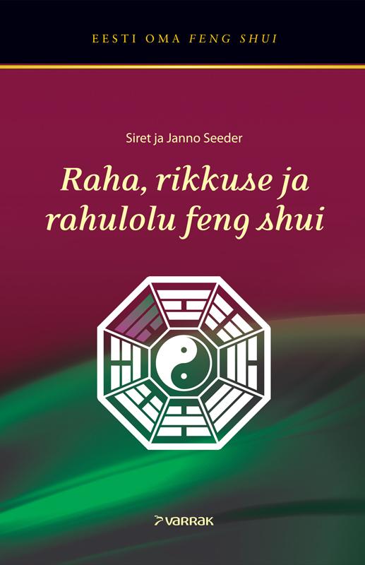 Janno Seeder Raha, rikkuse ja rahulolu feng shui meister denise liotta dennise klassikaline feng shui jõukuse ja heaolu suurendamiseks