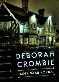 Crombie, Deborah  - K?ik saab korda