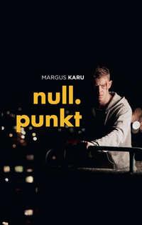 Margus Karu - Nullpunkt